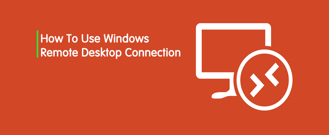 How To Use Windows RDP? Remote Desktop