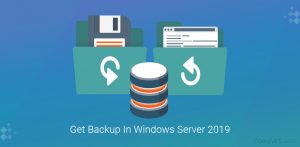 How To Get Backup In Windows Server 2019
