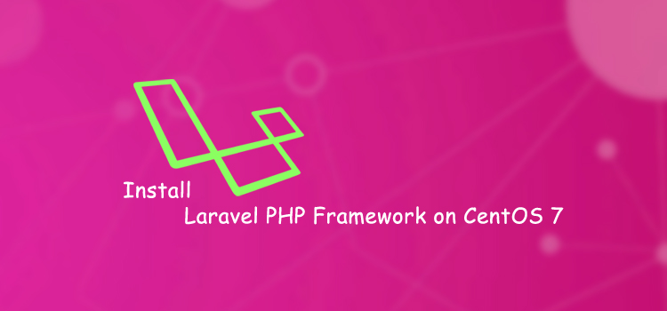 How to install Laravel on CentOS 7