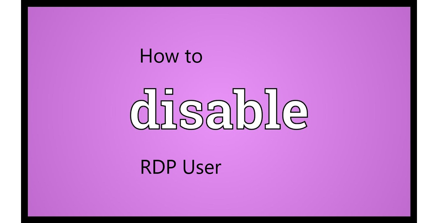 How to disable RDP user