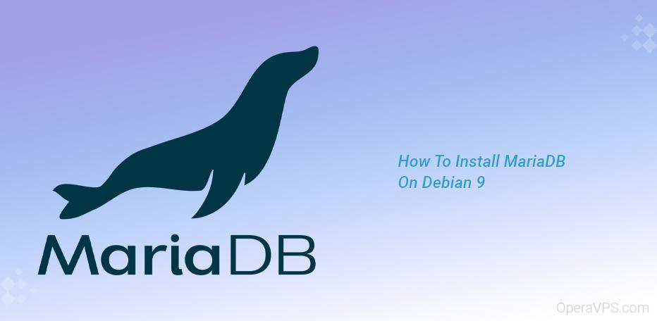Install MariaDB On Debian 9
