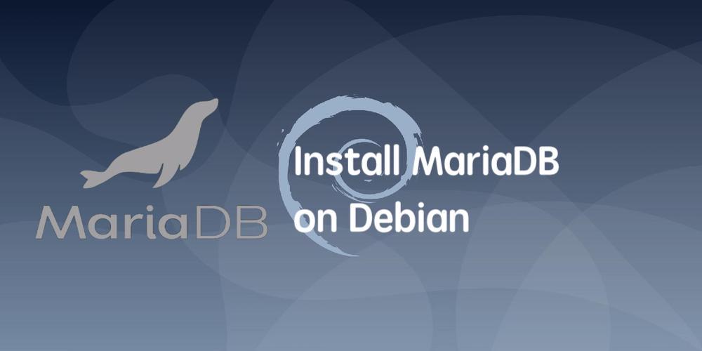 How To Install MariaDB On Debian 9