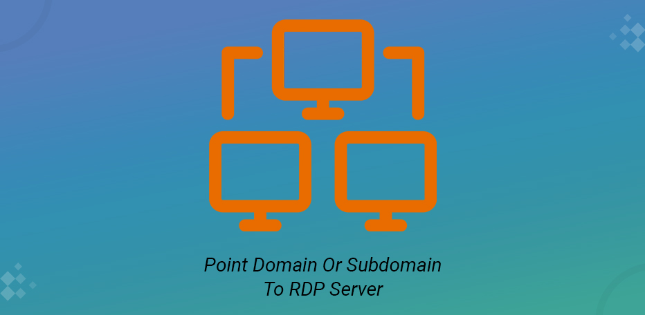 Point Domain Or Subdomain To RDP Server