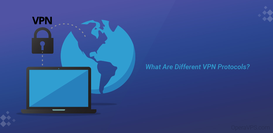 What Are Different VPN Protocols