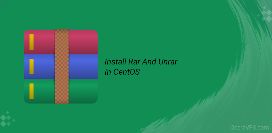 Install Rar And Unrar In CentOS