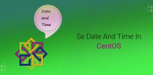 How To Set Date-Time In CentOS