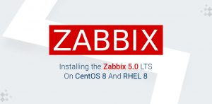Zabbix 5.0 LTS On CentOS 8 And RHEL 8