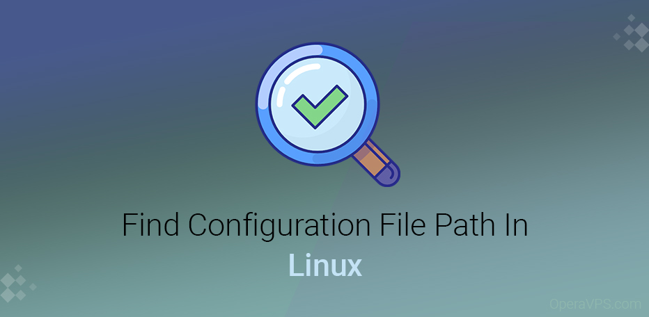 How To Find Configuration File Path In Linux