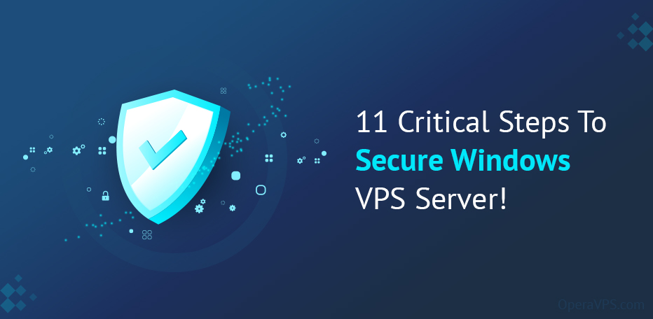 11 Critical Steps To Secure Windows VPS