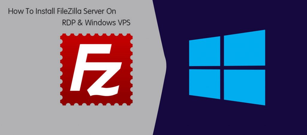 how to install filezilla server on rdp