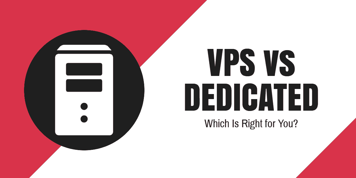 VPS Or Dedicated Server, Which Is Better?