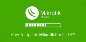Update Mikrotik Router OS
