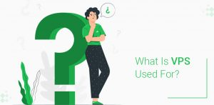 What Is VPS Used For
