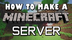 how to make a minecraft server