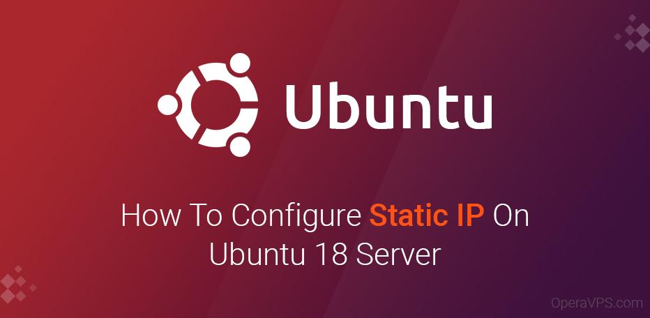 Configure Static IP On Ubuntu 18