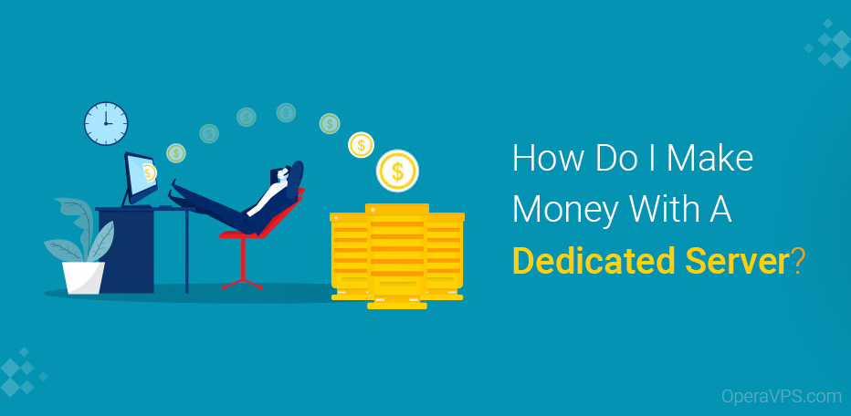 Make Money With A Dedicated Server