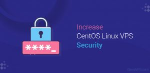 13 Steps To Increase CentOS Linux VPS Security