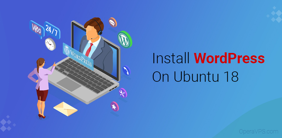 How To Install WordPress On Ubuntu 18 VPS