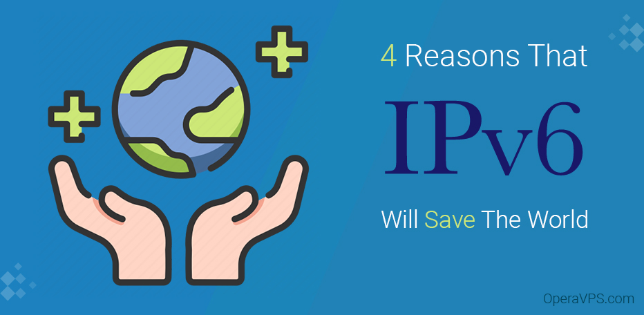 4 reasons that IPv6 will save the world