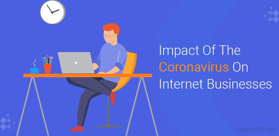Impact Of The Coronavirus On Internet Businesses