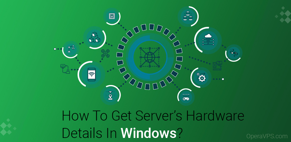 how to get server's hardware details in windows