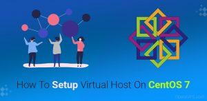 How To Setup Virtual Host On CentOS 7