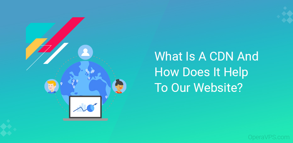 What Is A CDN And How Does It Help To Our Website