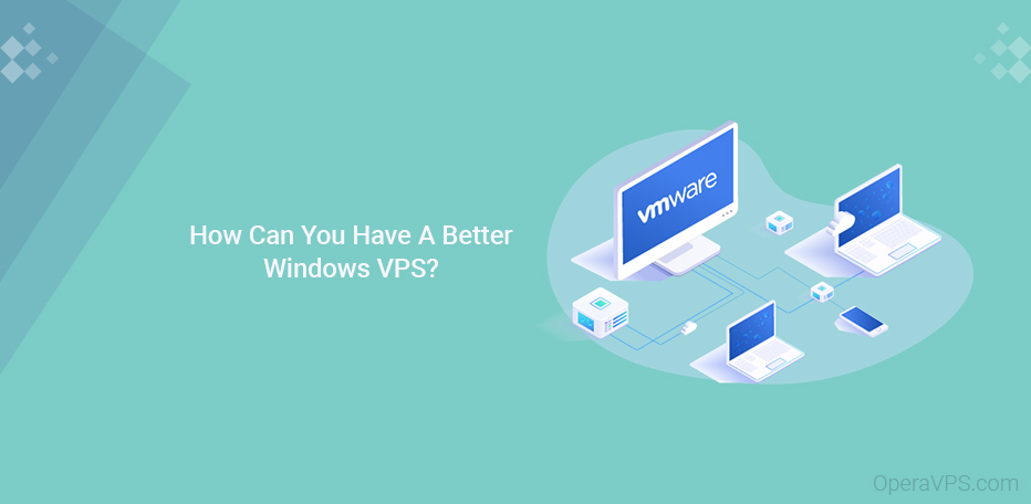 How To Have A Better Windows VPS