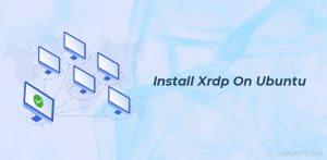 install Xrdp on Ubuntu